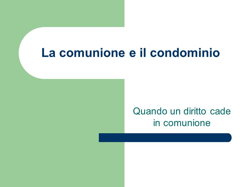 La comunione e il condominio
