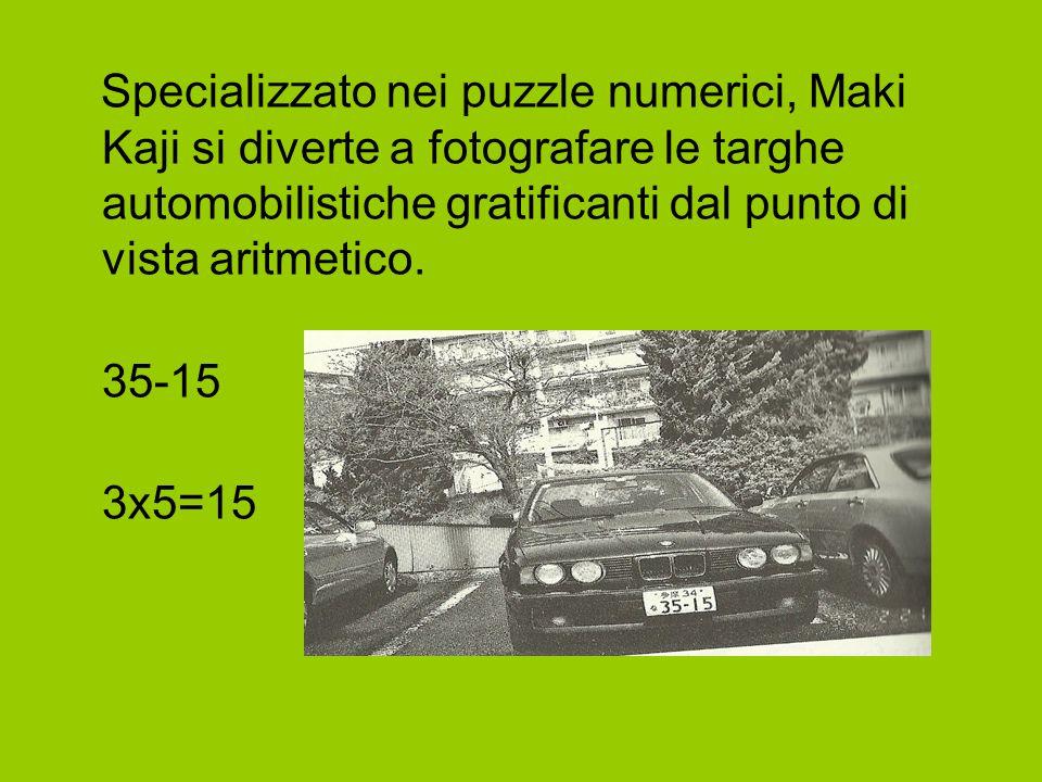 Specializzato nei puzzle numerici, Maki Kaji si diverte a fotografare le targhe automobilistiche gratificanti dal punto di vista aritmetico.