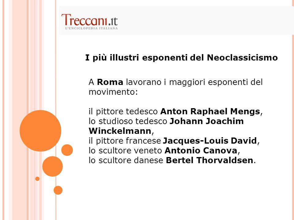 I più illustri esponenti del Neoclassicismo