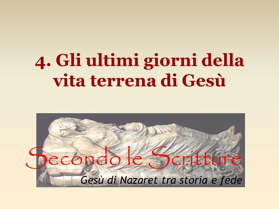4. Gli ultimi giorni della vita terrena di Gesù