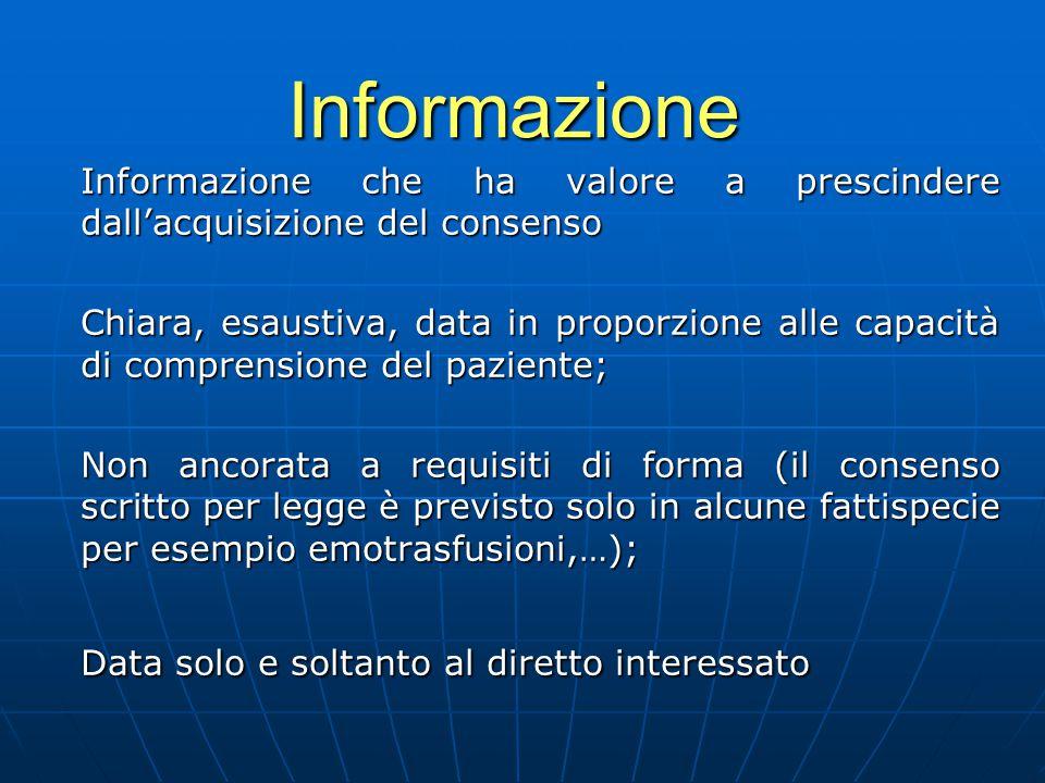 Informazione Informazione che ha valore a prescindere dall'acquisizione del consenso.