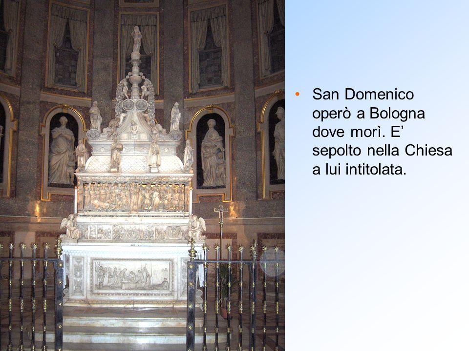 San Domenico operò a Bologna dove morì
