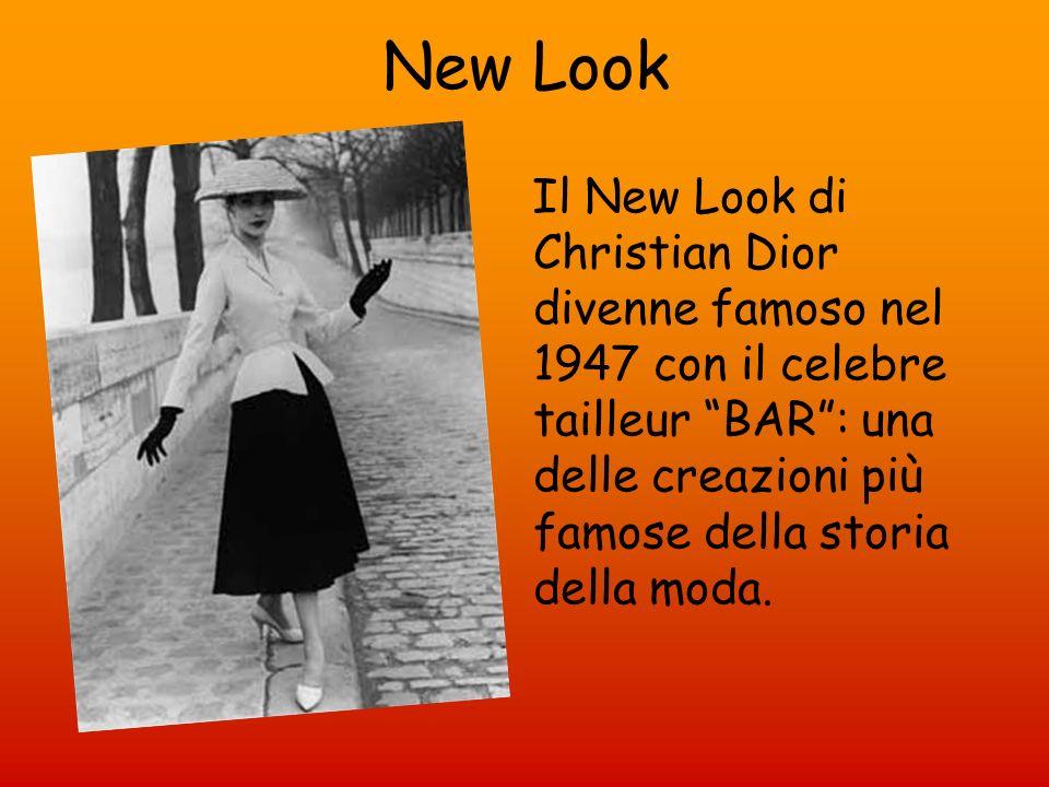 New LookIl New Look di Christian Dior divenne famoso nel 1947 con il celebre tailleur BAR : una delle creazioni più famose della storia della moda.