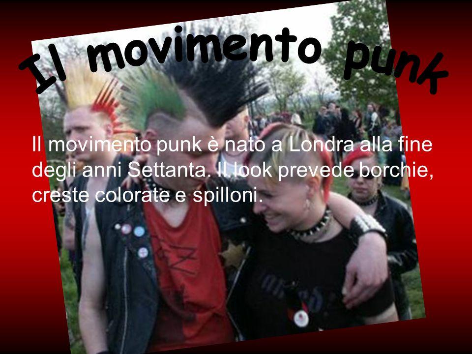 Il movimento punk Il movimento punk è nato a Londra alla fine degli anni Settanta.
