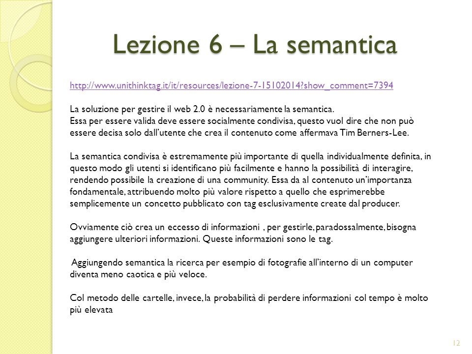 Lezione 6 – La semantica http://www.unithinktag.it/it/resources/lezione-7-15102014 show_comment=7394.