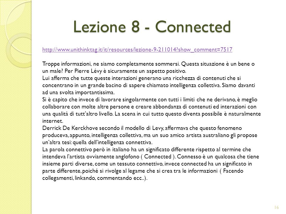 Lezione 8 - Connected http://www.unithinktag.it/it/resources/lezione-9-211014 show_comment=7517.
