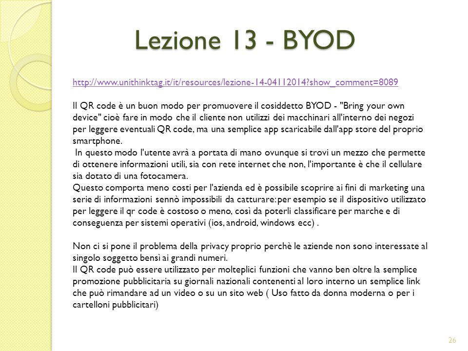 Lezione 13 - BYOD http://www.unithinktag.it/it/resources/lezione-14-04112014 show_comment=8089.