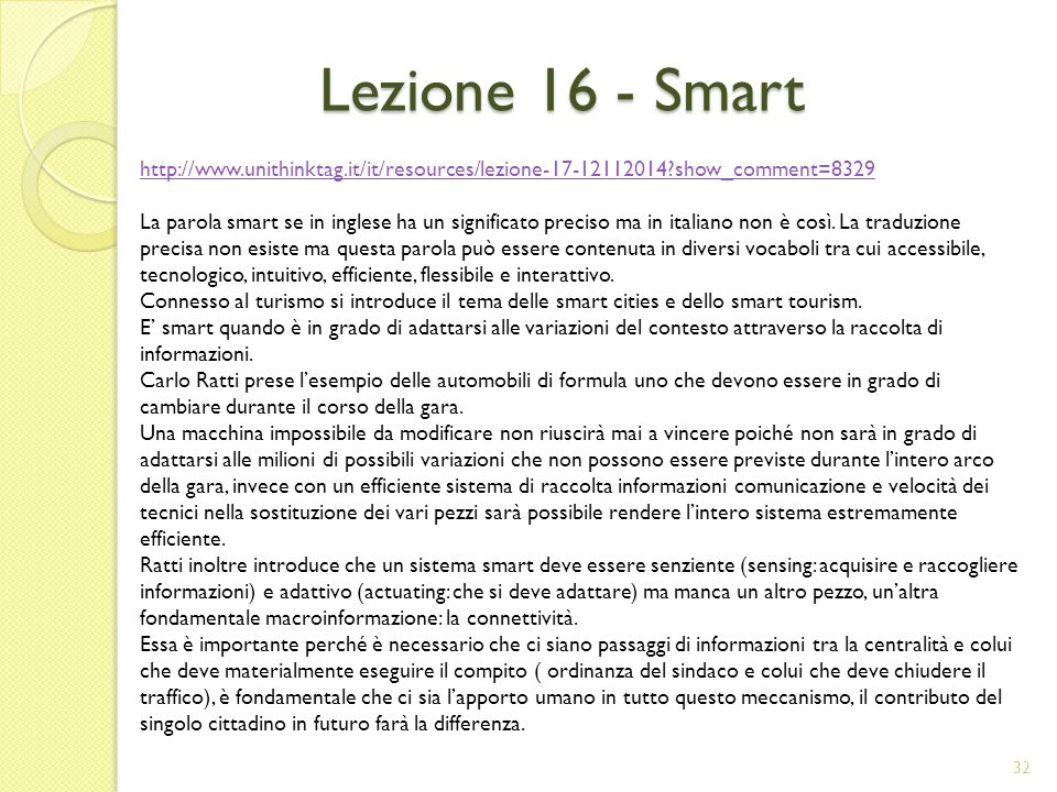 Lezione 16 - Smart http://www.unithinktag.it/it/resources/lezione-17-12112014 show_comment=8329.