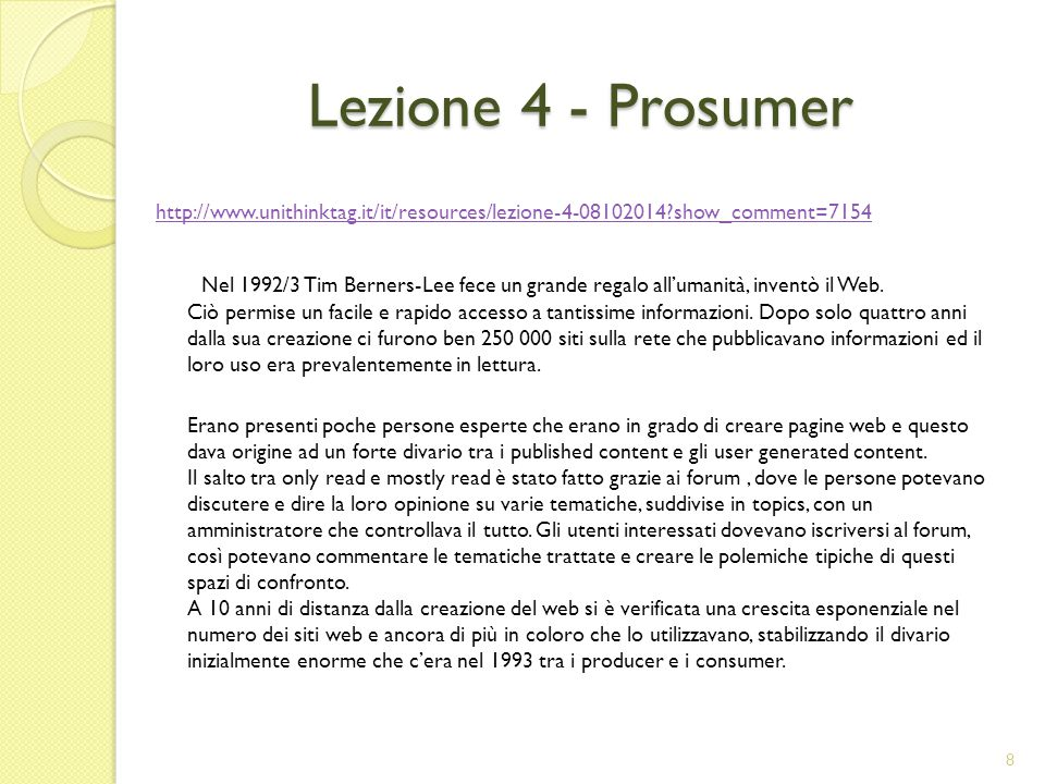 Lezione 4 - Prosumer http://www.unithinktag.it/it/resources/lezione-4-08102014 show_comment=7154.
