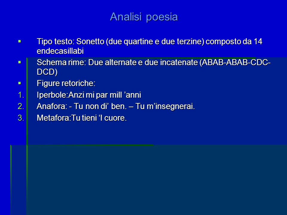 Analisi poesia Tipo testo: Sonetto (due quartine e due terzine) composto da 14 endecasillabi.