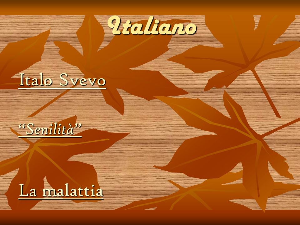 Italiano Italo Svevo Senilità La malattia 28