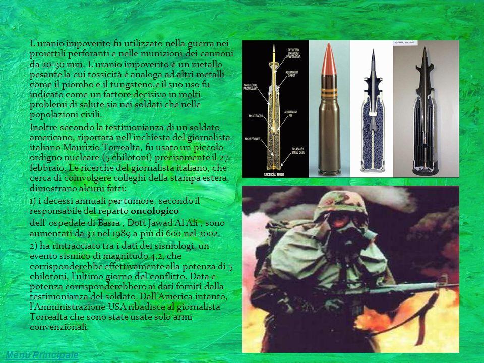 L uranio impoverito fu utilizzato nella guerra nei proiettili perforanti e nelle munizioni dei cannoni da 20-30 mm. L uranio impoverito è un metallo pesante la cui tossicità è analoga ad altri metalli come il piombo e il tungsteno,e il suo uso fu indicato come un fattore decisivo in molti problemi di salute sia nei soldati che nelle popolazioni civili.