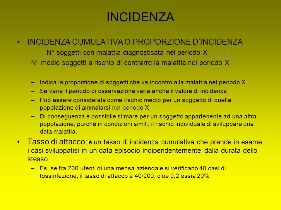 INCIDENZA INCIDENZA CUMULATIVA O PROPORZIONE D'INCIDENZA