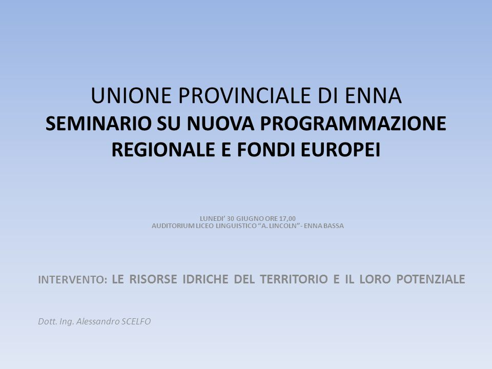 UNIONE PROVINCIALE DI ENNA SEMINARIO SU NUOVA PROGRAMMAZIONE REGIONALE E FONDI EUROPEI