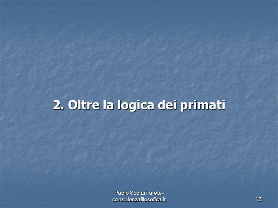 2. Oltre la logica dei primati