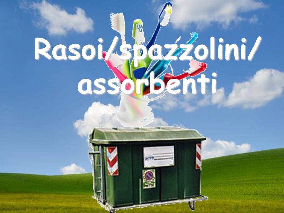 Rasoi/spazzolini/assorbenti