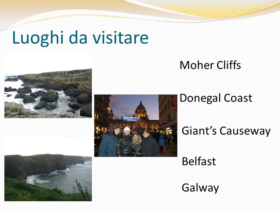 Luoghi da visitare Moher Cliffs Donegal Coast Giant's Causeway Belfast