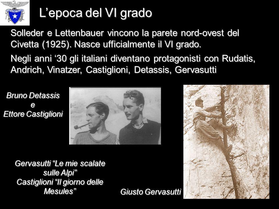 L'epoca del VI grado Solleder e Lettenbauer vincono la parete nord-ovest del Civetta (1925). Nasce ufficialmente il VI grado.
