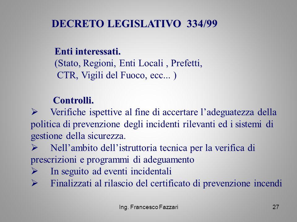 DECRETO LEGISLATIVO 334/99 Enti interessati.