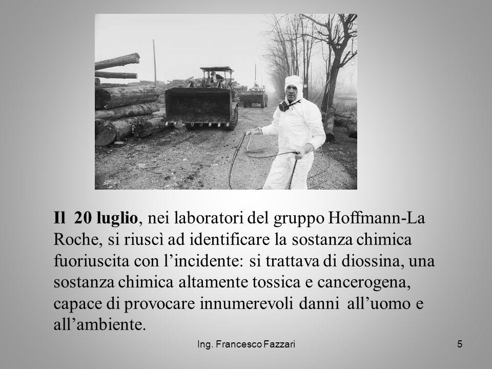 Il 20 luglio, nei laboratori del gruppo Hoffmann-La Roche, si riuscì ad identificare la sostanza chimica fuoriuscita con l'incidente: si trattava di diossina, una sostanza chimica altamente tossica e cancerogena, capace di provocare innumerevoli danni all'uomo e all'ambiente.