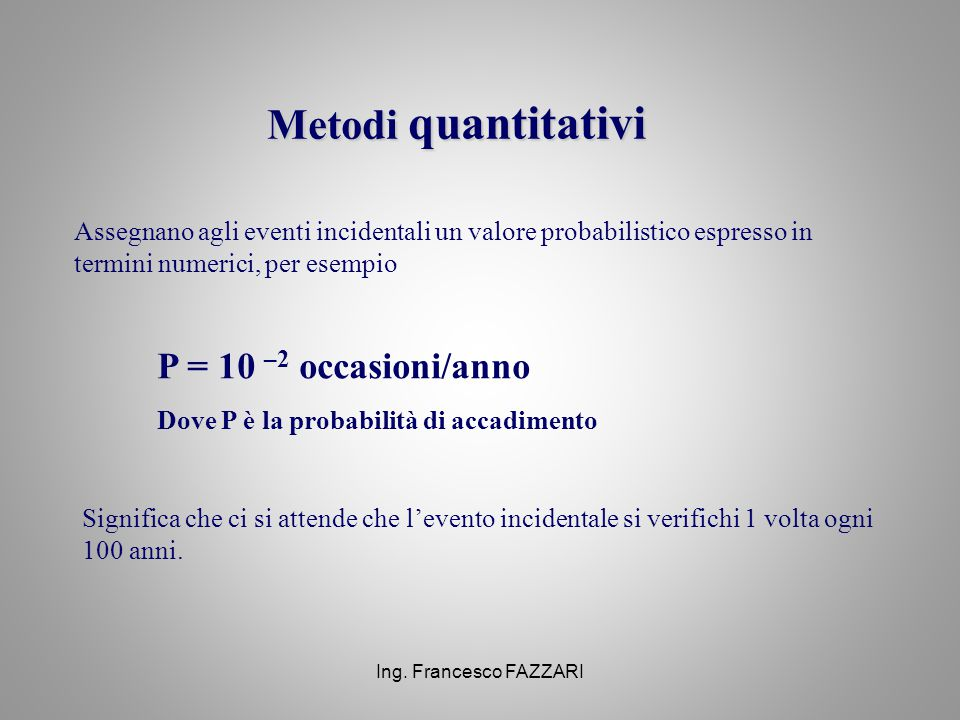 Metodi quantitativi P = 10 –2 occasioni/anno