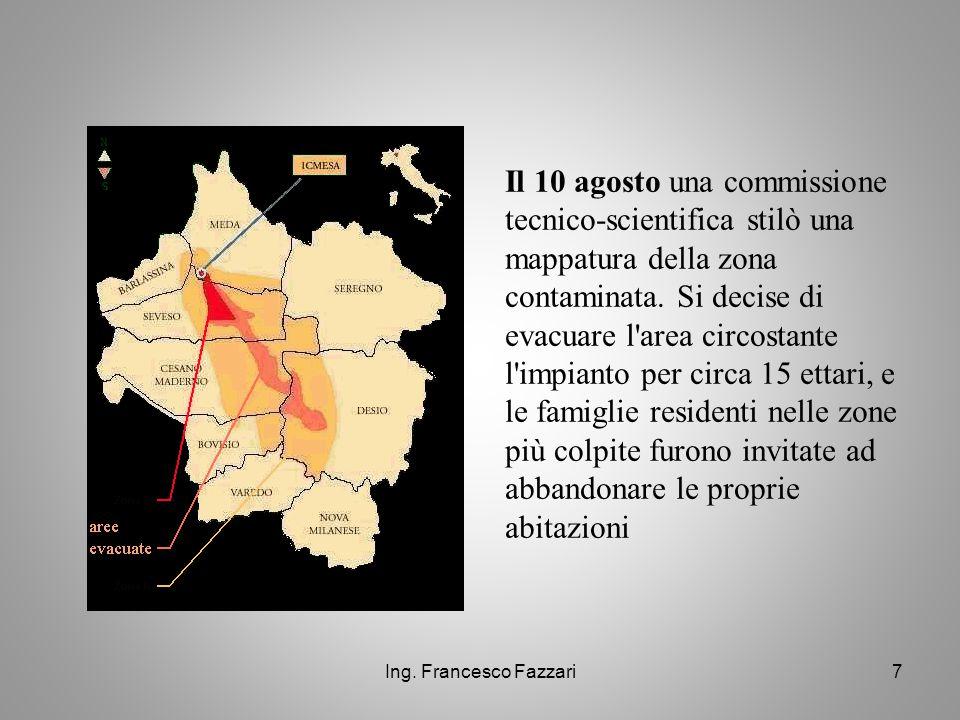 Il 10 agosto una commissione tecnico-scientifica stilò una mappatura della zona contaminata. Si decise di evacuare l area circostante l impianto per circa 15 ettari, e le famiglie residenti nelle zone più colpite furono invitate ad abbandonare le proprie abitazioni