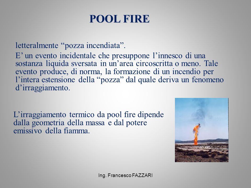 POOL FIRE letteralmente pozza incendiata .