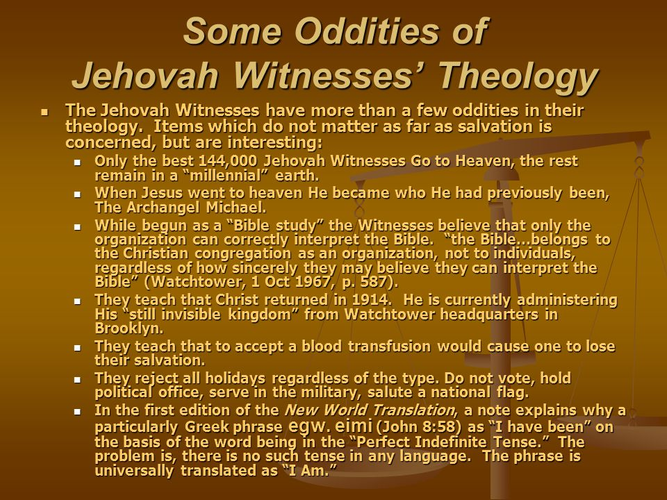 Some Oddities of Jehovah Witnesses' Theology
