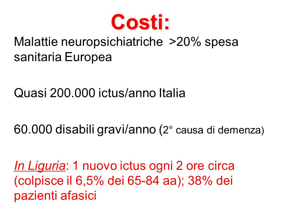 Costi: Malattie neuropsichiatriche >20% spesa sanitaria Europea