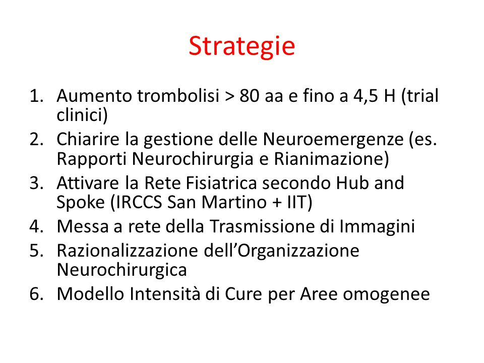 Strategie Aumento trombolisi > 80 aa e fino a 4,5 H (trial clinici)