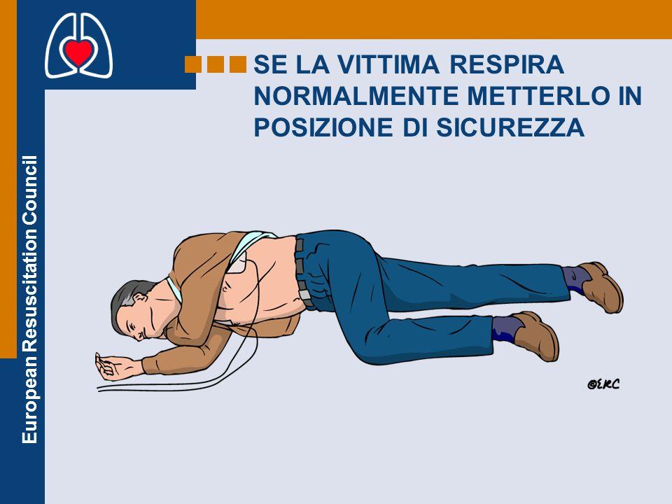 SE LA VITTIMA RESPIRA NORMALMENTE METTERLO IN POSIZIONE DI SICUREZZA