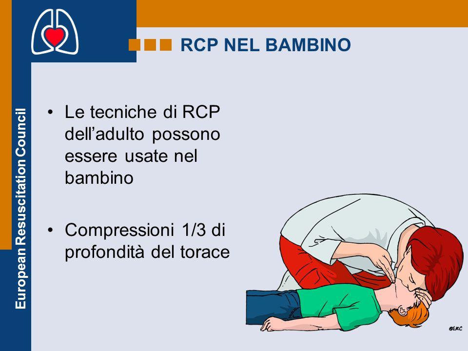 RCP NEL BAMBINO Le tecniche di RCP dell'adulto possono essere usate nel bambino.