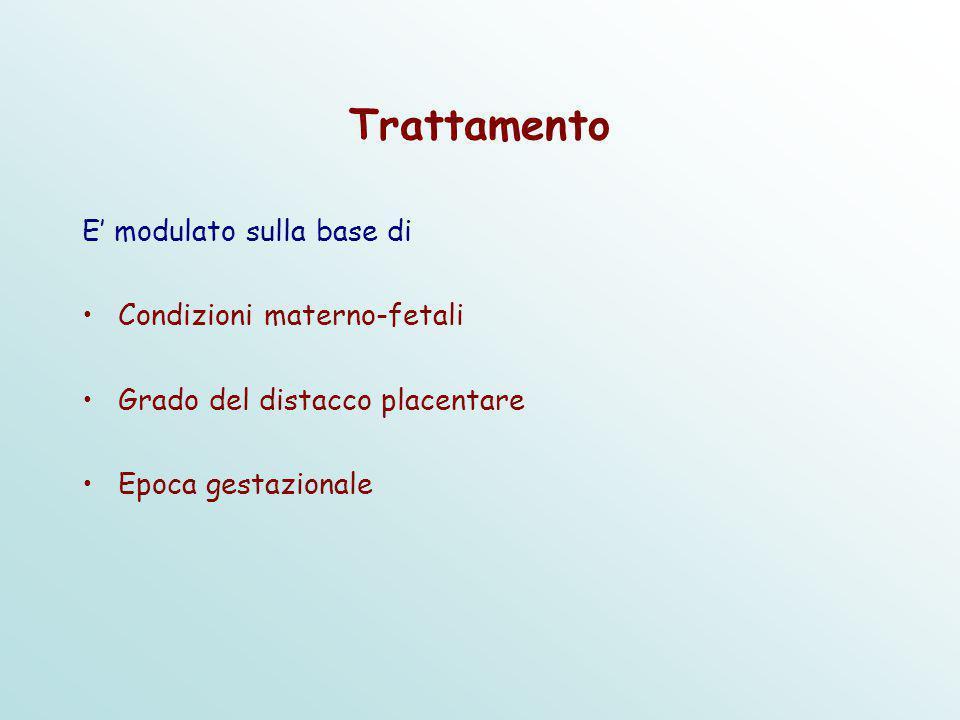 Trattamento E' modulato sulla base di Condizioni materno-fetali