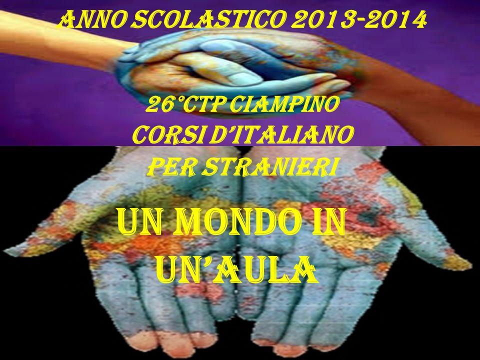 UN MONDO IN UN'aula Anno scolastico 2013-2014 Corsi d'italiano