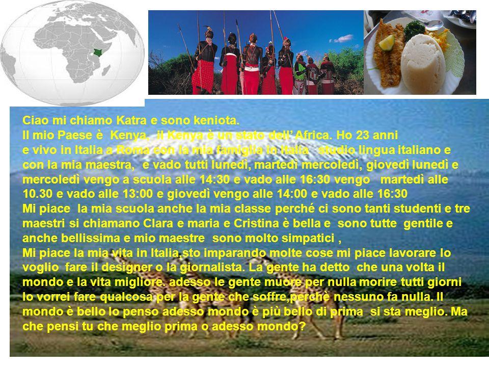 Ciao mi chiamo Katra e sono keniota.
