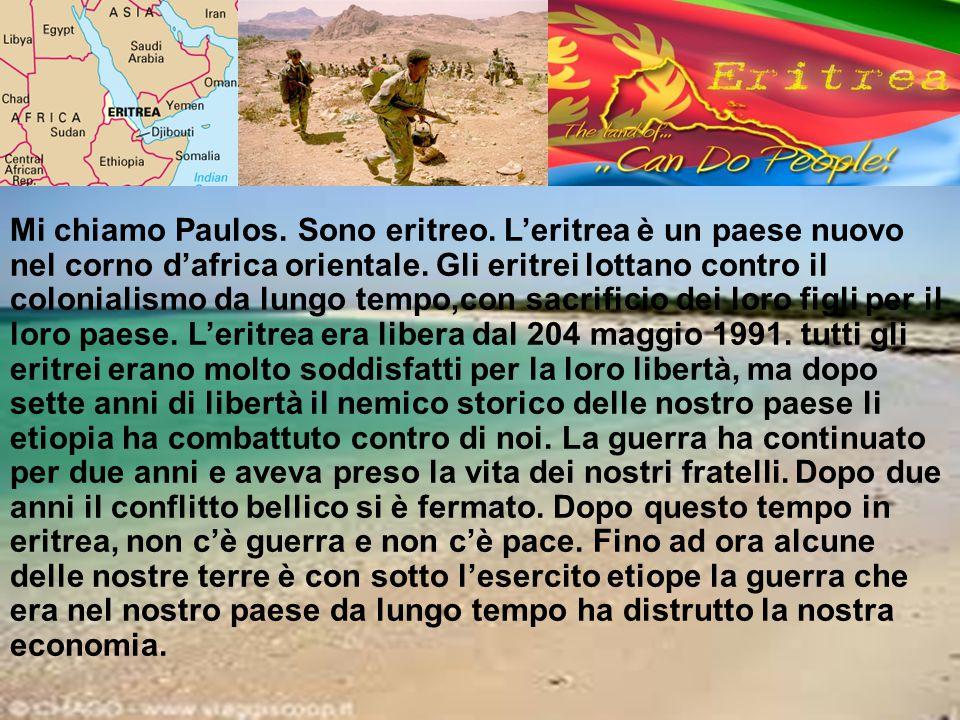 Mi chiamo Paulos. Sono eritreo