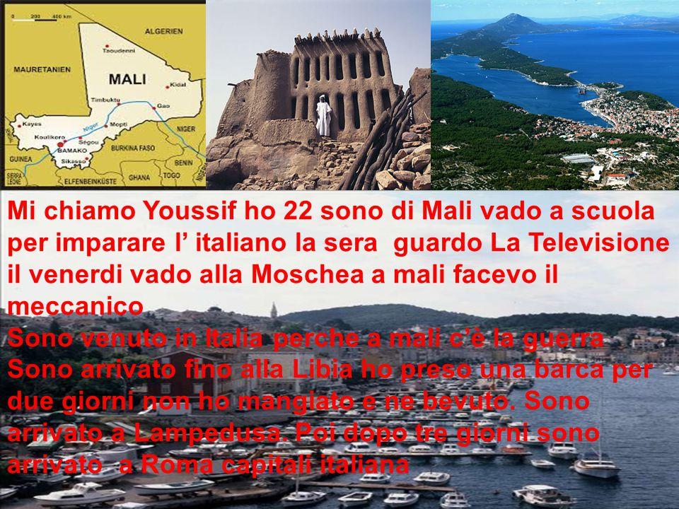Mi chiamo Youssif ho 22 sono di Mali vado a scuola per imparare l' italiano la sera guardo La Televisione il venerdi vado alla Moschea a mali facevo il meccanico