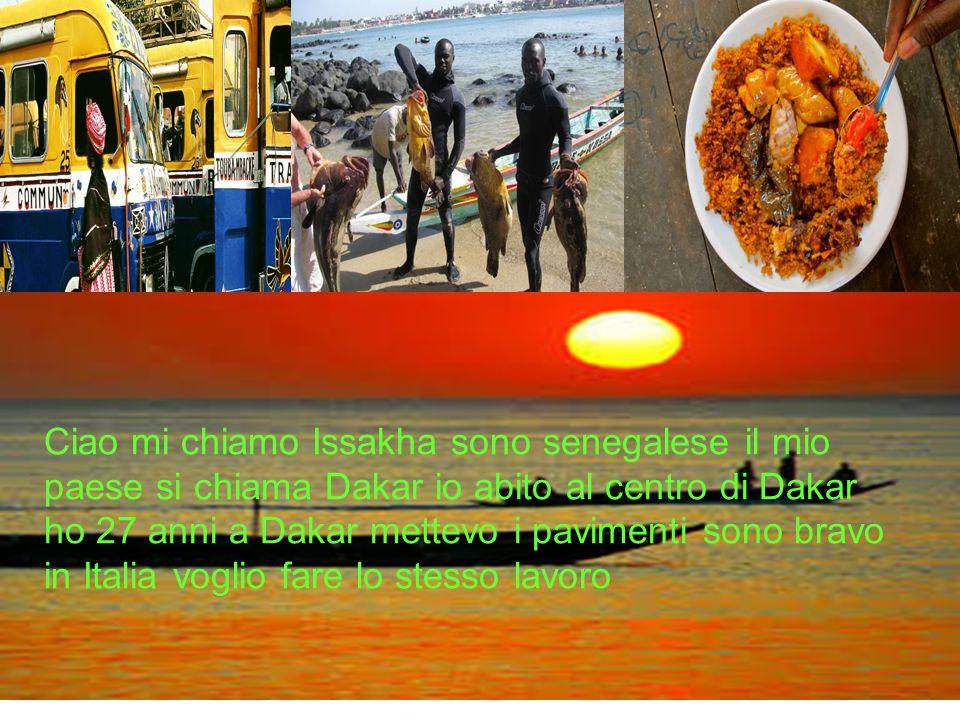 Ciao mi chiamo Issakha sono senegalese il mio paese si chiama Dakar io abito al centro di Dakar ho 27 anni a Dakar mettevo i pavimenti sono bravo in Italia voglio fare lo stesso lavoro