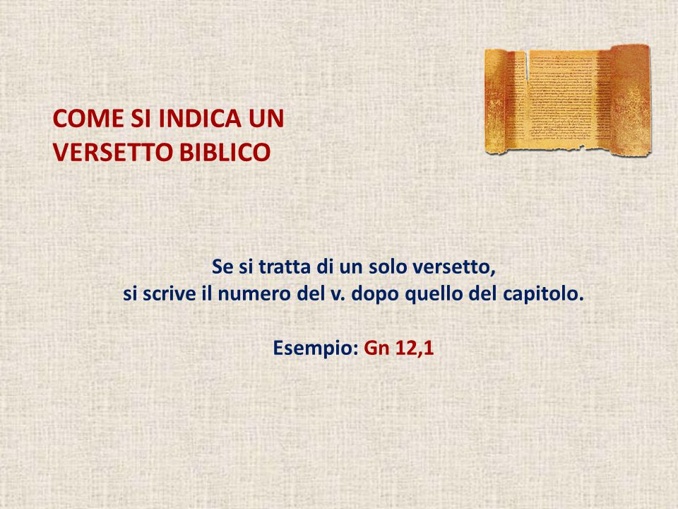 COME SI INDICA UN VERSETTO BIBLICO Se si tratta di un solo versetto,