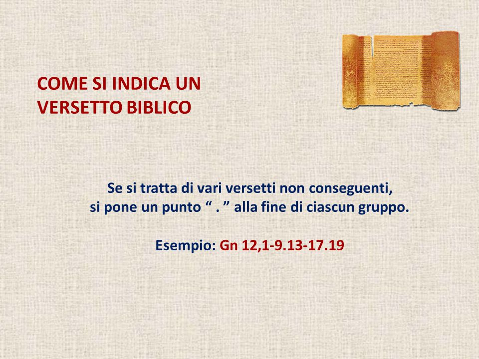 COME SI INDICA UN VERSETTO BIBLICO