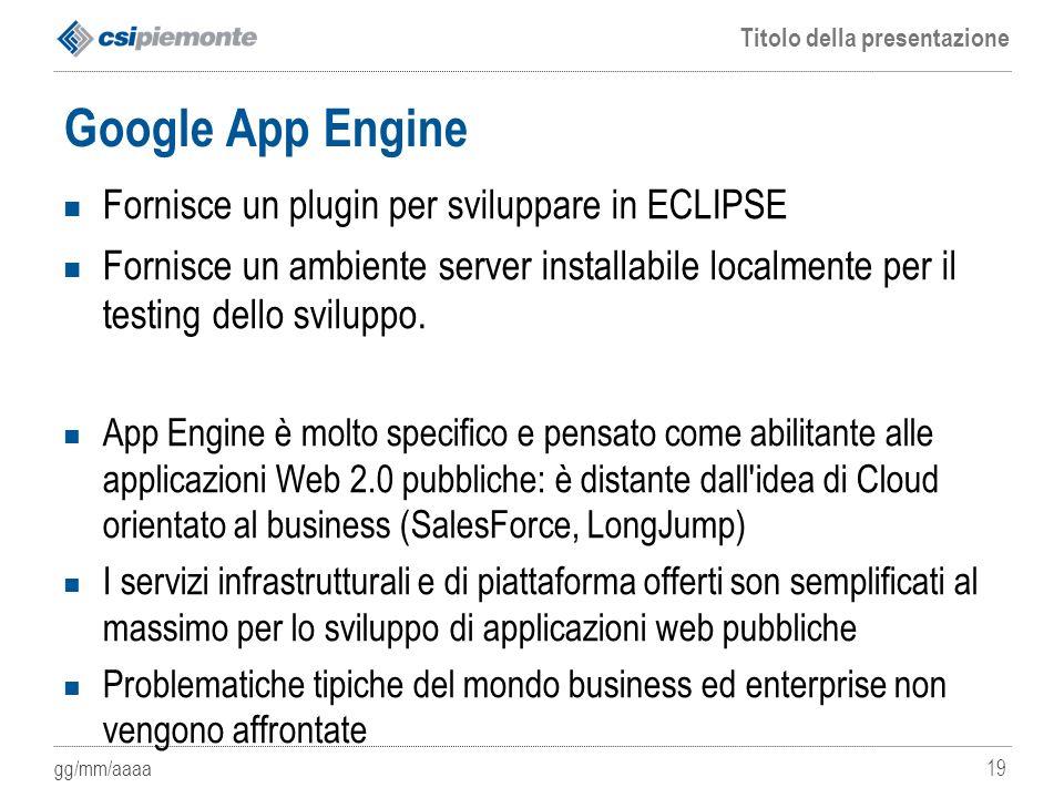 Google App Engine Fornisce un plugin per sviluppare in ECLIPSE