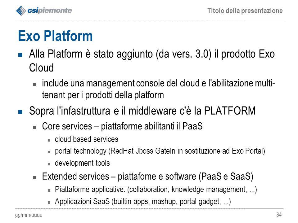 Exo Platform Alla Platform è stato aggiunto (da vers. 3.0) il prodotto Exo Cloud.