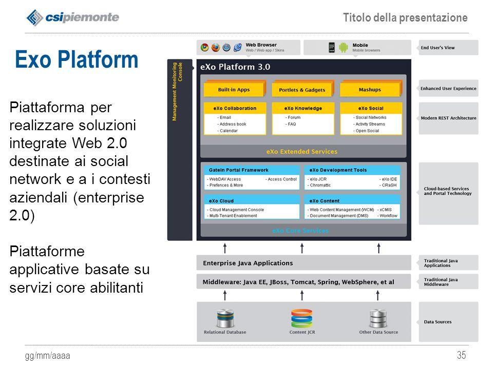 Exo Platform Piattaforma per realizzare soluzioni integrate Web 2.0 destinate ai social network e a i contesti aziendali (enterprise 2.0)