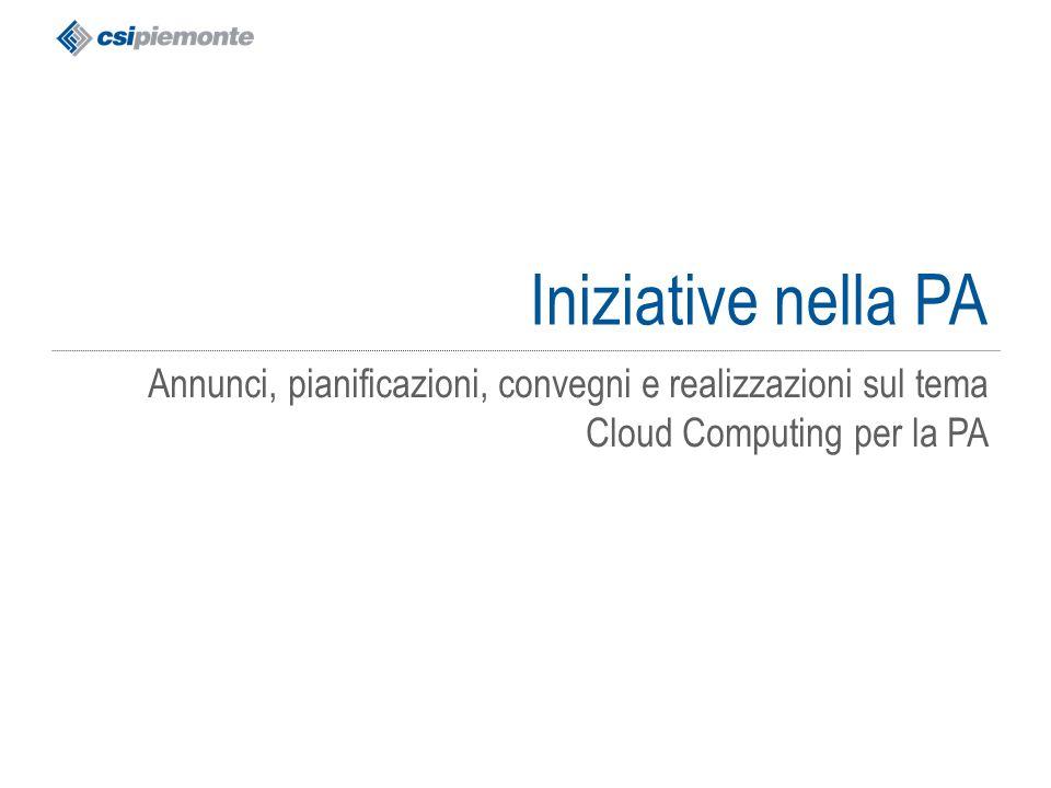 Iniziative nella PA Annunci, pianificazioni, convegni e realizzazioni sul tema Cloud Computing per la PA.