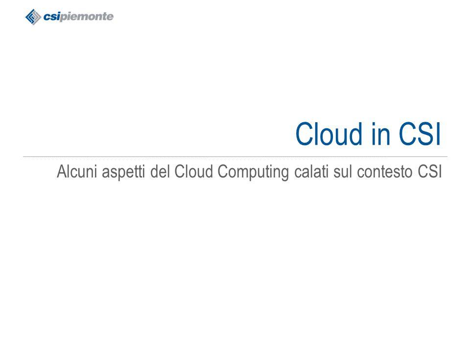 Cloud in CSI Alcuni aspetti del Cloud Computing calati sul contesto CSI