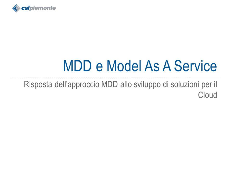 MDD e Model As A Service Risposta dell approccio MDD allo sviluppo di soluzioni per il Cloud