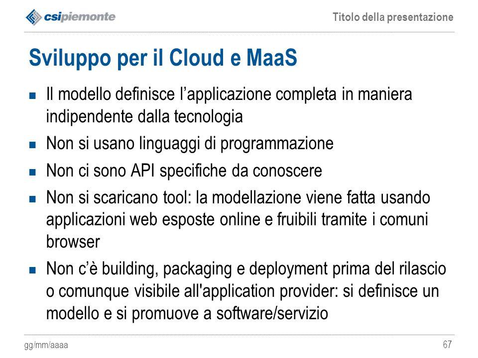 Sviluppo per il Cloud e MaaS