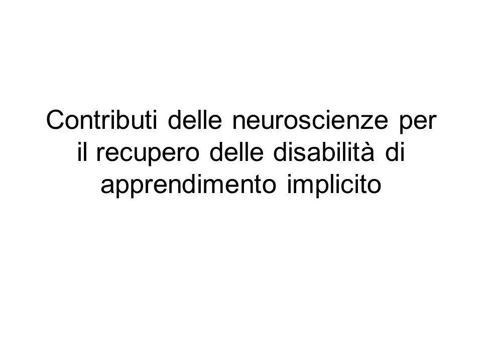 Contributi delle neuroscienze per il recupero delle disabilità di apprendimento implicito