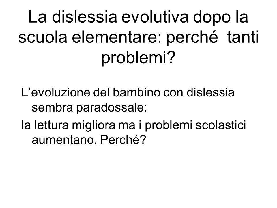 La dislessia evolutiva dopo la scuola elementare: perché tanti problemi