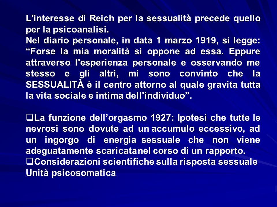 L interesse di Reich per la sessualità precede quello per la psicoanalisi.